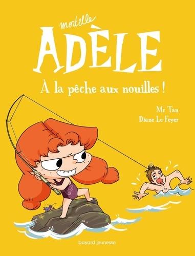 Mortelle Adèle Tome 12 A la pêche aux nouilles