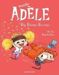 Mr Tan et Diane Le Feyer - Mortelle Adèle Tome 13 : Big bisous baveux.