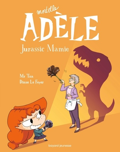 Mortelle Adèle Tome 16 Jurassic Mamie