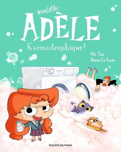 Mortelle Adèle, Tome 17. Karmastrophique
