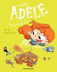 Mr Tan et Diane Le Feyer - Mortelle Adèle Tome 18 : Toi, je te zut !.