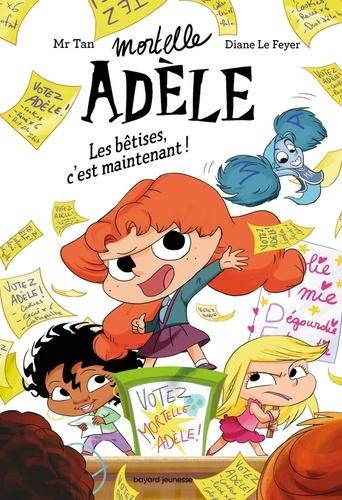 Mortelle Adèle Tome 2 Les bêtises, c'est maintenant !