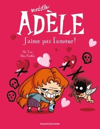 Mr Tan et  Miss Prickly - Mortelle Adèle Tome 4 : J'aime pas l'amour !.