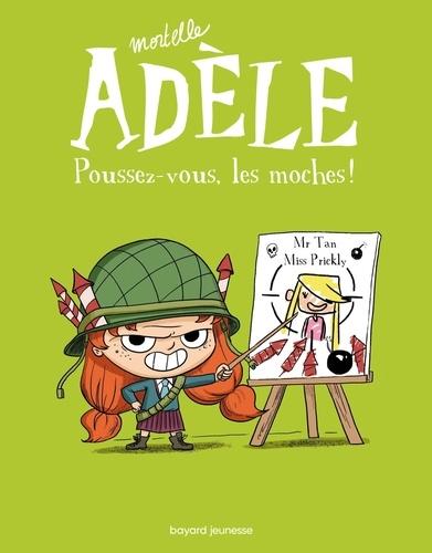 Mortelle Adèle Tome 5 Poussez-vous, les moches !