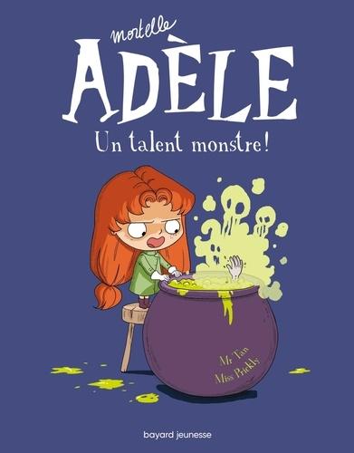 Mortelle Adèle Tome 6 Un talent monstre !