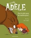 Mr Tan et  Miss Prickly - Mortelle Adèle Tome 7 : Pas de pitié pour les nazebroques !.