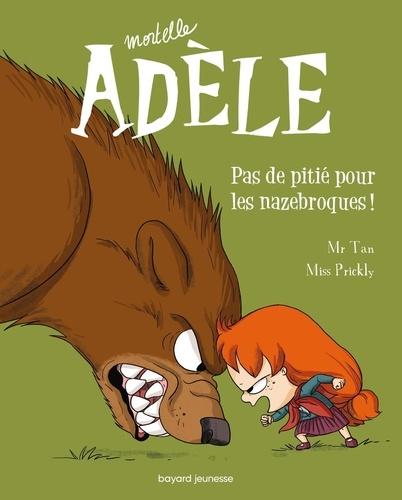 Mortelle Adèle Tome 7 Pas de pitié pour les nazebroques !