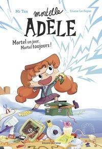 Mr Tan - Roman Mortelle Adèle : Mortel un jour, Mortel toujours.
