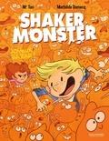 Mr Tan et Mathilde Domecq - Shaker Monster Tome 3 : Joyeux bazar!.