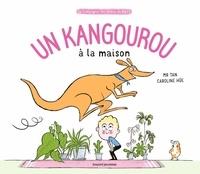 Mr Tan et Caroline Hüe - Un kangourou à la maison.