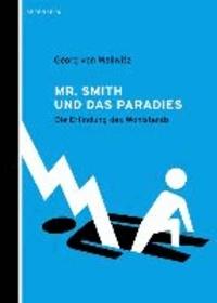 Mr. Smith und das Paradies - Die Erfindung des Wohlstands.