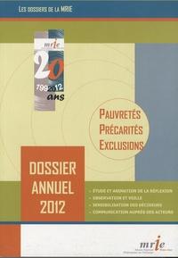 MRIE - Pauvretés, précarités, exclusions - Dossier annuel 2012.