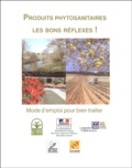 FREDON Lorraine - Produits phytosanitaires : Les bons réflexes ! - Mode d'emploi pour bien traiter.