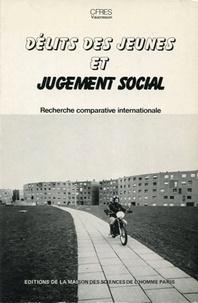 MSH - Délits de jeunes et jugement social - Recherche comparative internationale.