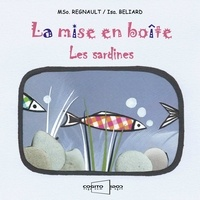 MSo. Regnault et Isa. Beliard - La mise en boîte - Les sardines.