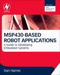 MSP430-based Robot Applications - A Guide to Developing Embedded Systems.