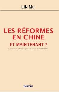 Mu Lin - Les réformes en Chine - Et maintenant ?.