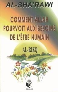 Muahmmad Al-sha'rawi - Comment Allah pourvoit aux besoins de l'être humain.
