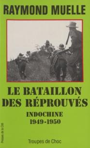 Muelle - Le Bataillon des réprouvés - Le BILOM [bataillon d'infanterie lègère d'outre-mer], Indochine 1949-1950.