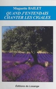 Muguette Bailet - Quand j'entendais chanter les cigales.