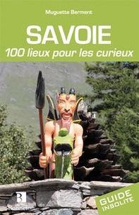Muguette Berment - Savoie - 100 lieux pour les curieux.