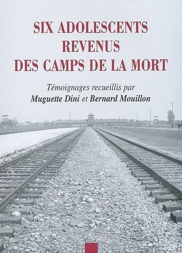 Muguette Dini - Six adolescents revenus des camps de la mort.