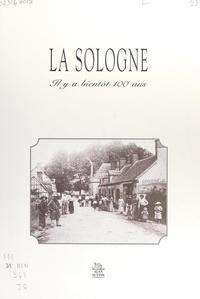 Muguette Rigaud et Guerin Hervé - La Sologne - Il y a bientôt 100 ans.