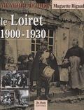 Muguette Rigaud - Le Loiret 1900-1930.