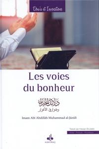 Muhammad Al-Jazûlî - Les voies du bonheur et les rayonnements des lumières à travers la prière sur le prophète.