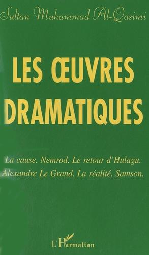 Muhammad Al-Qasimi - Les oeuvres dramatiques - La cause ; Nemrod ; Le retour d'Hulagu ; Alexandre le Grand ; La Réalité ; Samson.