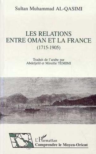 Muhammad Al Qasimi - Les relations entre Oman et la France, 1715-1905.