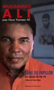 Muhammad Ali et Hana Yasmeen Ali - L'âme du papillon - Les saisons de ma vie.