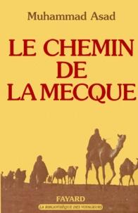 Muhammad Asad - Le chemin de La Mecque.