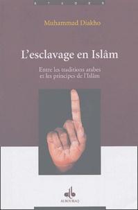 Muhammad Dyahu - L'esclavage en Islâm - Entre les traditions arabes et les principes de l'Islâm.