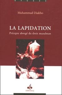 Muhammad Dyahu - La Lapidation - Précepte abrogé du droit musulman.