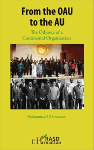 Muhammad Gassama - From the OAU to the AU - The Odyssey of a Continental Organization.
