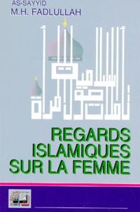 Muhammad-Hussein Fadlullah - Regards islamiques sur la femme.