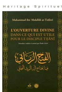 Muhammad Ibn Abdallâh at-Tisfâwî - L'ouverture divine dans ce qui est utile pour le disciple tijâni.