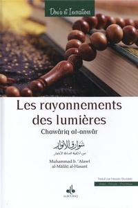 Muhammad Ibn 'Alawî Al-Mâlikî Al-Hasanî - Les rayonnements des lumières - Prières, invocations et oraisons des maîtres de la tradition musulmane.