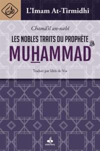 Muhammad ibn ,Ali al-Hakim al- Tirmid,i - Les nobles traits du prophète Muhammad.