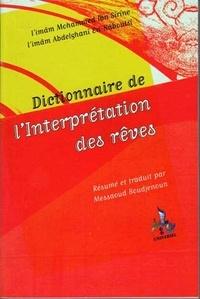Muhammad Ibn Sirin et Abdelghâni En-Naboulsi - Dictionnaire de l'interprétation des rêves.
