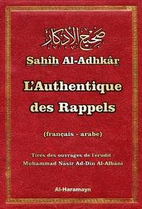 Muhammad Nâsir Ad-Dîn Al-Albani - L'authentique des rappels - Sahîh Al-Adhkâr.