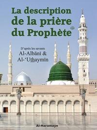 Muhammad Nâsir Ad-Dîn Al-Albani et  Al-'Uthaymin - La description de la prière du Prophète.