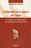 Muhammad 'Oumara - La libération de la femme par l'islam - La réponse aux équivoques des extrémistes de tous bords.