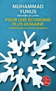 Pour une économie plus humaine- Construire le social-business - Muhammad Yunus |