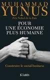 Muhammad Yunus - Pour une économie plus humaine.