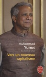 Muhammad Yunus et Karl Weber - Vers un nouveau capitalisme.