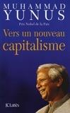 Muhammad Yunus - Vers un nouveau capitalisme.