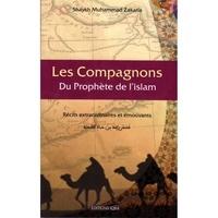 Muhammad Zakaria - Les compagnons du Prophète de l'islam.