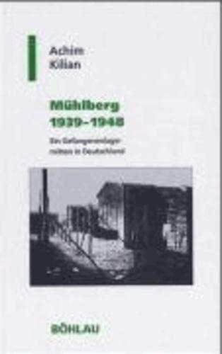 Mühlberg 1939 - 1948 - Ein Gefangenenlager mitten in Deutschland.